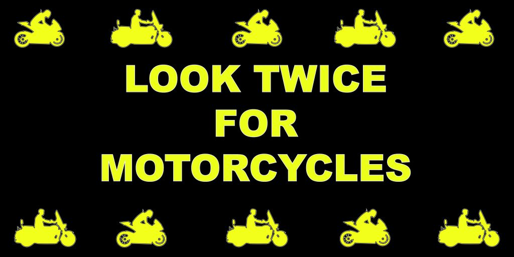 Silhouettes of motorcycles with the message Look twice for motorcycles
