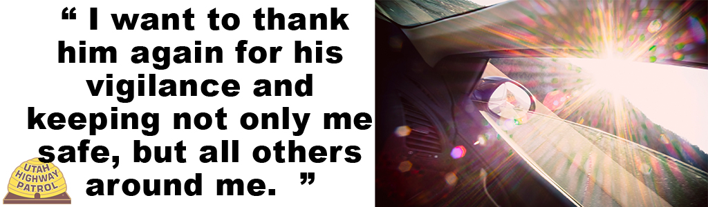 "Image shows sun glare through the window of a car. ""I want to thank him again for his vigilance and keeping not only me safe, but all others around me."""
