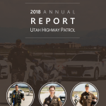 Cover the 2018 UHP Annual Report - three circles at the bottom show three different troopers in uniform posing in front of UHP helicopter, motor and car. Picture in background has low opacity and shows trooper standing by UHP motor.