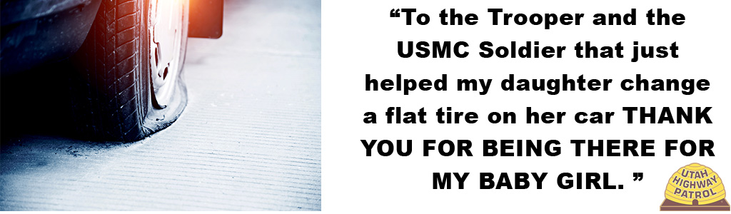 "Photo shows a flat tire and text reads: ""To the Trooper and the USMC Soldier that just helped my daughter change a flat tire on her car THANK YOU FOR BEING THERE FOR MY BABY GIRL. """