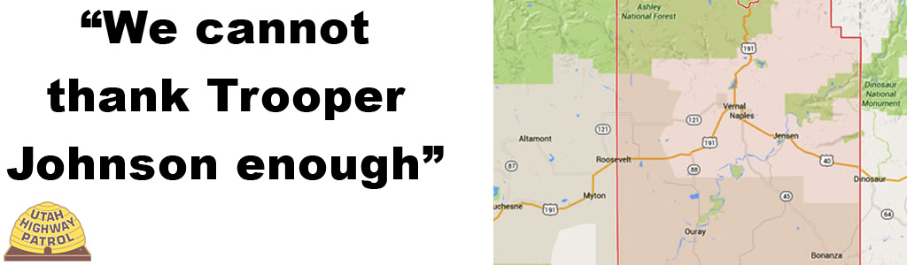"Text on the left reads ""We cannot thank Trooper Johnson enough"" and image on the right is a map of Vernal"""