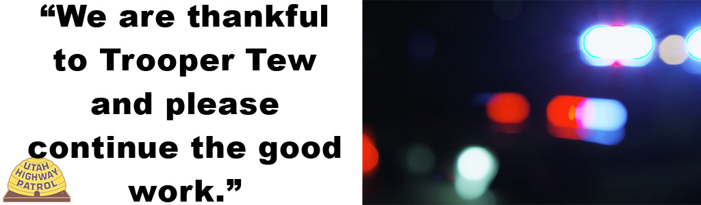Image shows blurred police car lights and text reads We are thankful to Trooper Tew and please continue the good work.