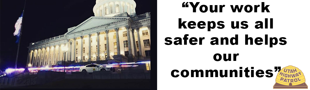 "Image shows the Utah State Capitol building at night with a UHP car in front of it and text reads ""Your work keeps us all safer and helps our communities."""