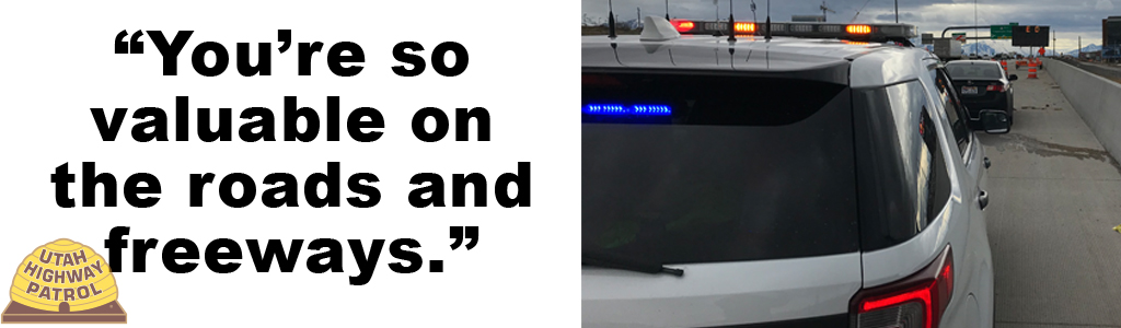 "Image shows a UHP vehicle that has pulled a car over to the side of the road and the text reads ""You're so valuable on our roads and freeways."""