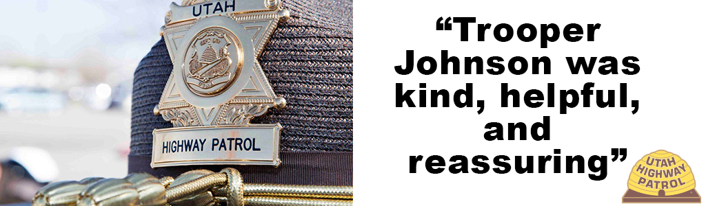 "Image shows a close up of the badge on a UHP hat and text reads ""Trooper Johnson was kind, helpful and reassuring"""