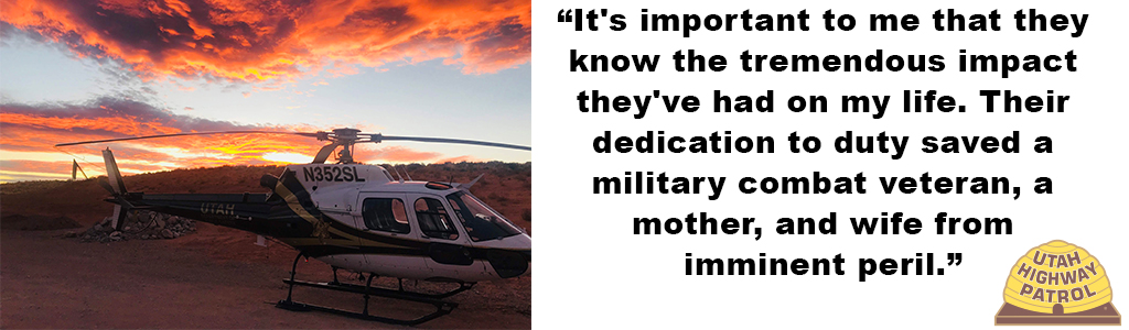 "Image shows the DPS helicopter with a beautiful orange sky at sunset behind it and the text reads """"It's important to me that they know the tremendous impact they've had on my life. Their dedication to duty saved a military combat veteran, a mother, and wife from imminent peril."""