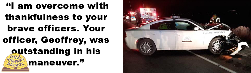Image shows a crashed UHP car and text reads I am overcome with thankfulness to your brave officers. Your officer, Geoffrey, was outstanding in his maneuver.""