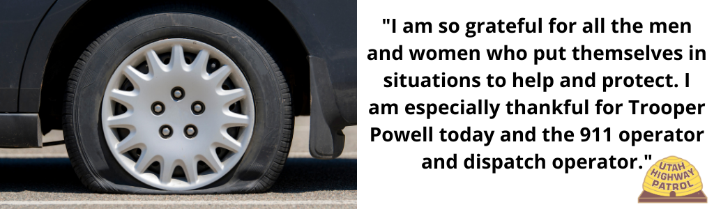"Image shows a flat tire and text reads ""I am so grateful for all the men and women who put themselves in situations to help and protect. I am especially thankful for Trooper Powell today and the 911 operator and dispatch operator."""